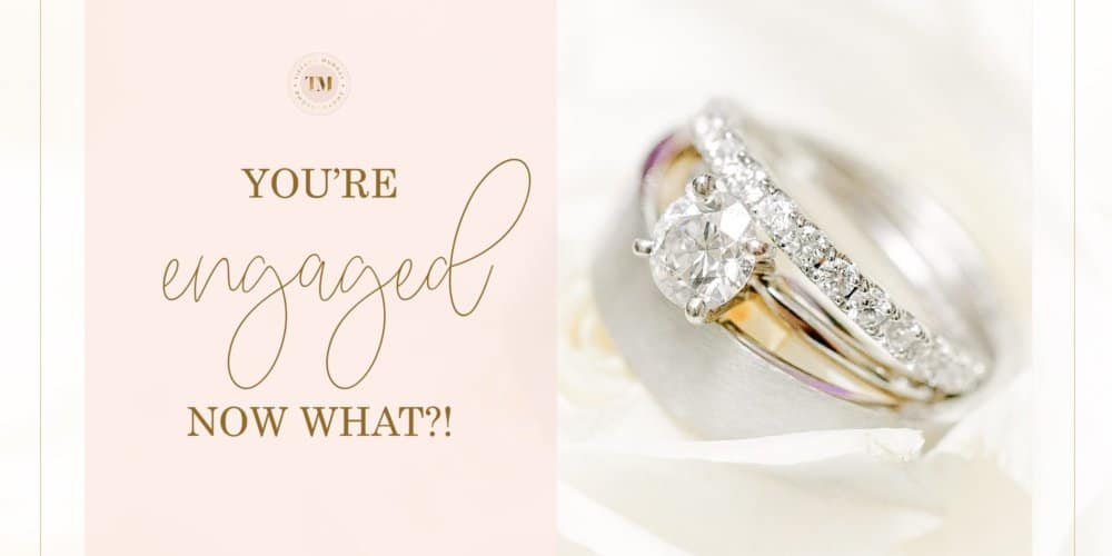 You're Engaged: Now What?!